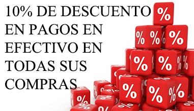 10% DE DESCUENTO EN PAGOS EN EFECTIVO